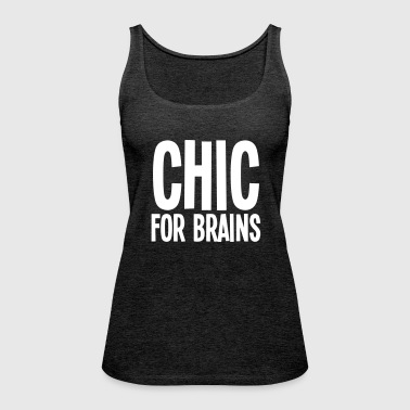 CHIC For Brains - Women's Premium Tank Top