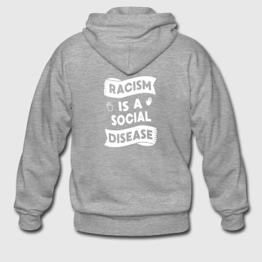 Racism is a social disease - Men's Premium Hooded Jacket
