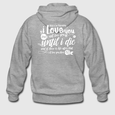 Marriage Shirt Until i die - Men's Premium Hooded Jacket