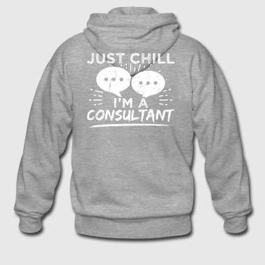 Funny Consultant Consulting Shirt Just Chill - Männer Premium Kapuzenjacke