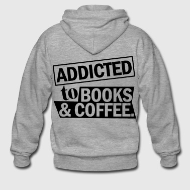 addicted to books and coffee - Men's Premium Hooded Jacket