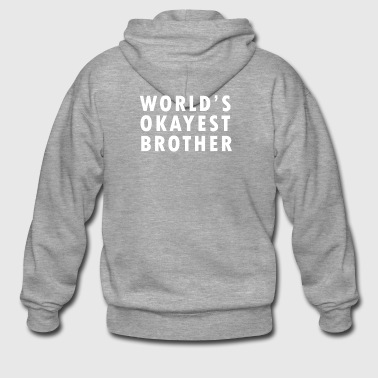 Worlds okayest brother Design Simple but Nice - Männer Premium Kapuzenjacke