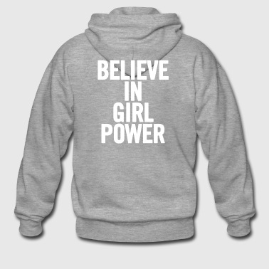 Believe In Bianco Girl Power - Felpa con zip Premium da uomo