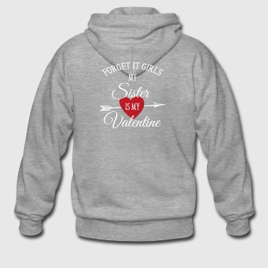Valentines Day Shirt Sister Is My Valentine - Men's Premium Hooded Jacket