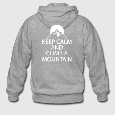 Keep calm and climb a mountain - Men's Premium Hooded Jacket