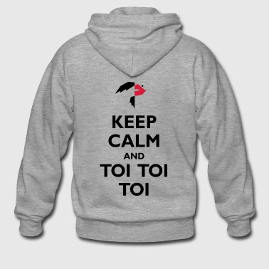 Keep Calm and Toi Toi Toi - Men's Premium Hooded Jacket