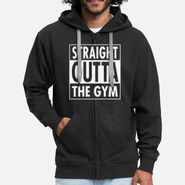 Funny Gym Straight Outta The Gym - Men's Premium Hooded Jacket