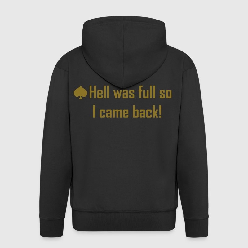 hell was full so I came back! - Men's Premium Hooded Jacket