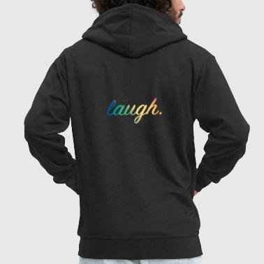 Laugh Laugh - laugh - Men's Premium Hooded Jacket