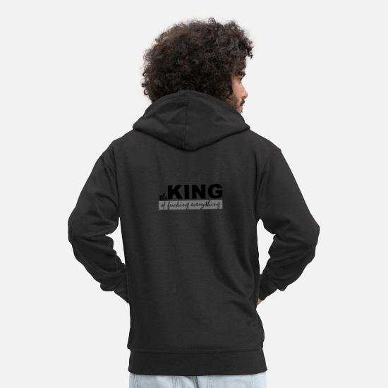 Gift Idea Hoodies & Sweatshirts - the king of fucking everything - Men's Premium Zip Hoodie black
