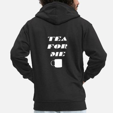 Tea For tea for me - Men's Premium Zip Hoodie