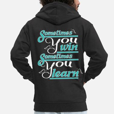 Verträumt Sometimes you win Sometimes you learn - Männer Premium Kapuzenjacke