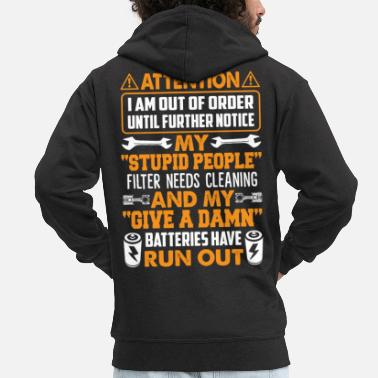 Fitness I Am Out Of Order Until Further Notice Funny Shirt - Männer Premium Kapuzenjacke