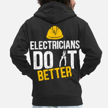 Electricity Electrician witty saying profession gift idea - Men's Premium Zip Hoodie