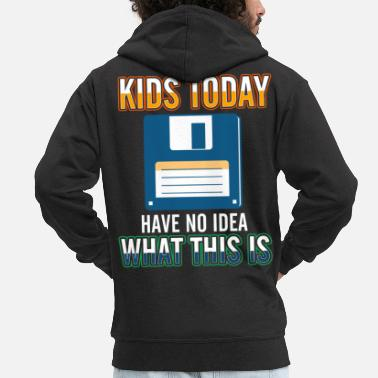 Kids Classic Kids Today Have No Idea Classic Diskette Floppy - Men's Premium Zip Hoodie