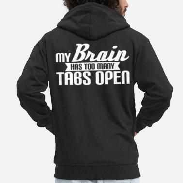 Open my brain has too many tabs open - Männer Premium Kapuzenjacke