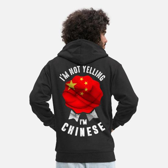 Country Hoodies & Sweatshirts - I'm Not Yelling I'm Chinese - Men's Premium Zip Hoodie black