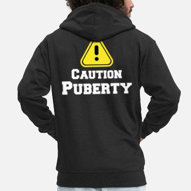Puberty Beware of puberty teenager motif - Men's Premium Zip Hoodie