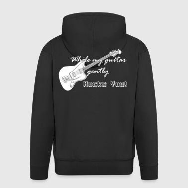 While My Guitar Gently ROCKS YOU! - Männer Premium Kapuzenjacke