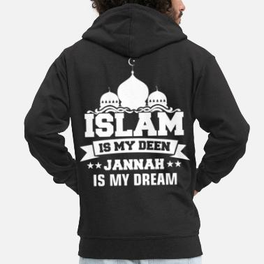 Islam Islam is my deen jannah is my dream muslim islamic - Men's Premium Hooded Jacket