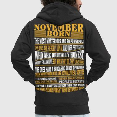 November November born the most mysterious and so powerful - Men's Premium Hooded Jacket
