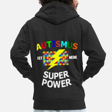 Super Autisme Autists Sayings Syndrome d'Asperger - Veste à capuche premium Homme