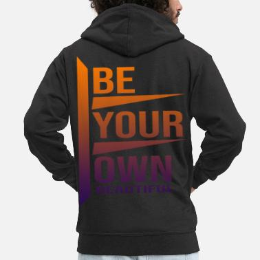 Be Your Own - Men's Premium Hooded Jacket