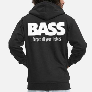 Basse BASS forget all your Trebles - Veste à capuche Premium Homme