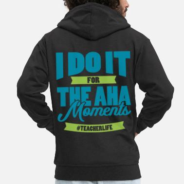 Maths I DO IT FOR THE AHA MOMENTS gift for teachers - Men's Premium Zip Hoodie
