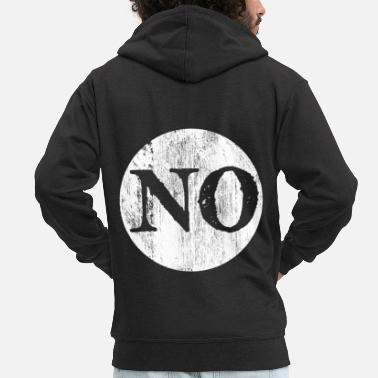 Typography No. Non. Nope. Typography typography word - Men's Premium Hooded Jacket