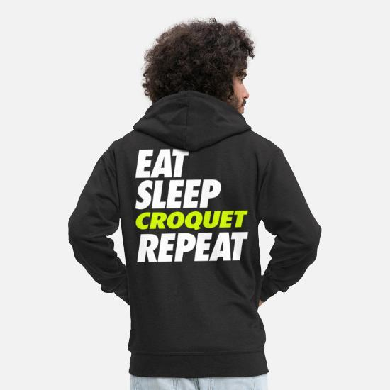 Croquet Hoodies & Sweatshirts - Eat Sleep Croquet Repeat - Men's Premium Zip Hoodie black