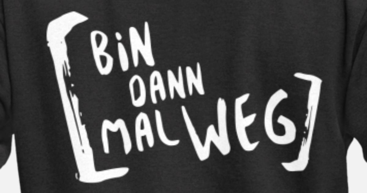 Urlaub Bin Dann Mal Weg Männer Premium Kapuzenjacke Spreadshirt