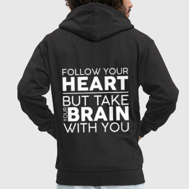 FOLLOW YOUR HEART - EMOTIONAL SLOGAN SHIRT - Men's Premium Hooded Jacket