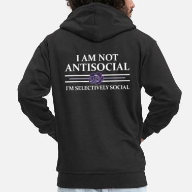 Loneliness I'm not anti-social humor Funny Sarcasm - Men's Premium Hooded Jacket