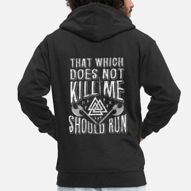 Odin Which Does Not Kill Me Should Run - Men's Premium Zip Hoodie