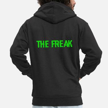 Freak The Freak - Felpa con zip Premium da uomo