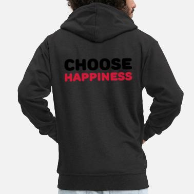 Happiness Choose happiness - Premium zip hoodie herr