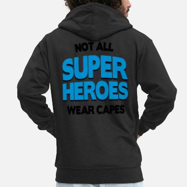 Cape Not All Super Heroes - Men's Premium Zip Hoodie