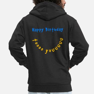 Happy Birthday Happy Birthday - Männer Premium Kapuzenjacke
