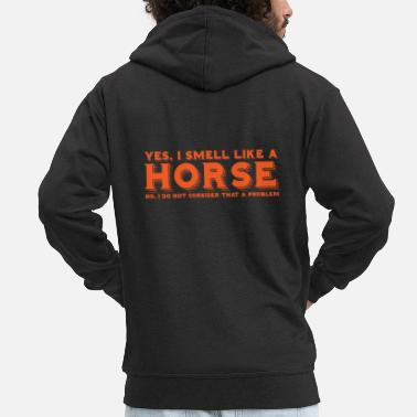 Horseshoe Yes i smell like a horse horse gift - Men's Premium Zip Hoodie