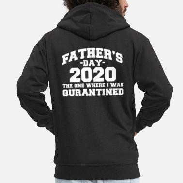 Fathers Father's Day 2020 The One I Was Quarantined - Men's Premium Zip Hoodie