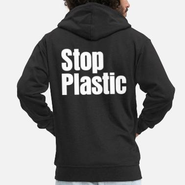 Plastic say no to plastic - stop plastic - no plastic - Men's Premium Zip Hoodie