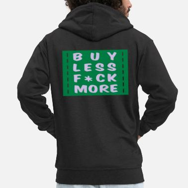 Consumer buy less fuck more 2 - Men's Premium Zip Hoodie