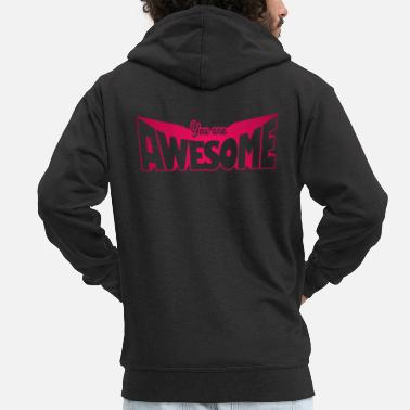 You are awesome - Men's Premium Zip Hoodie