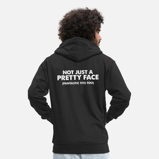 Tits Hoodies & Sweatshirts - Not just a pretty face Fantastic tits too - Men's Premium Zip Hoodie black