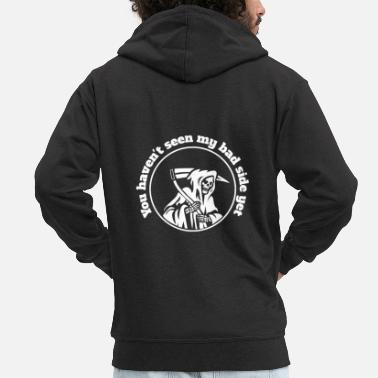 Reaper You have not seen my bad side yet - Men's Premium Zip Hoodie