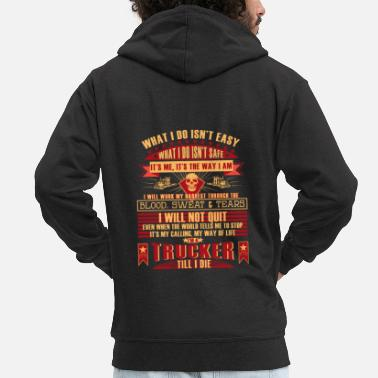 Truck Driver TRUCK DRIVER TSHIRT FUNNY QUOTE PRESENT - Men's Premium Hooded Jacket