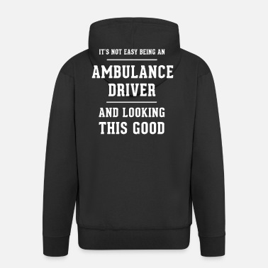 Ambulance Driver Original gift for an ambulance driver - Men's Premium Hooded Jacket