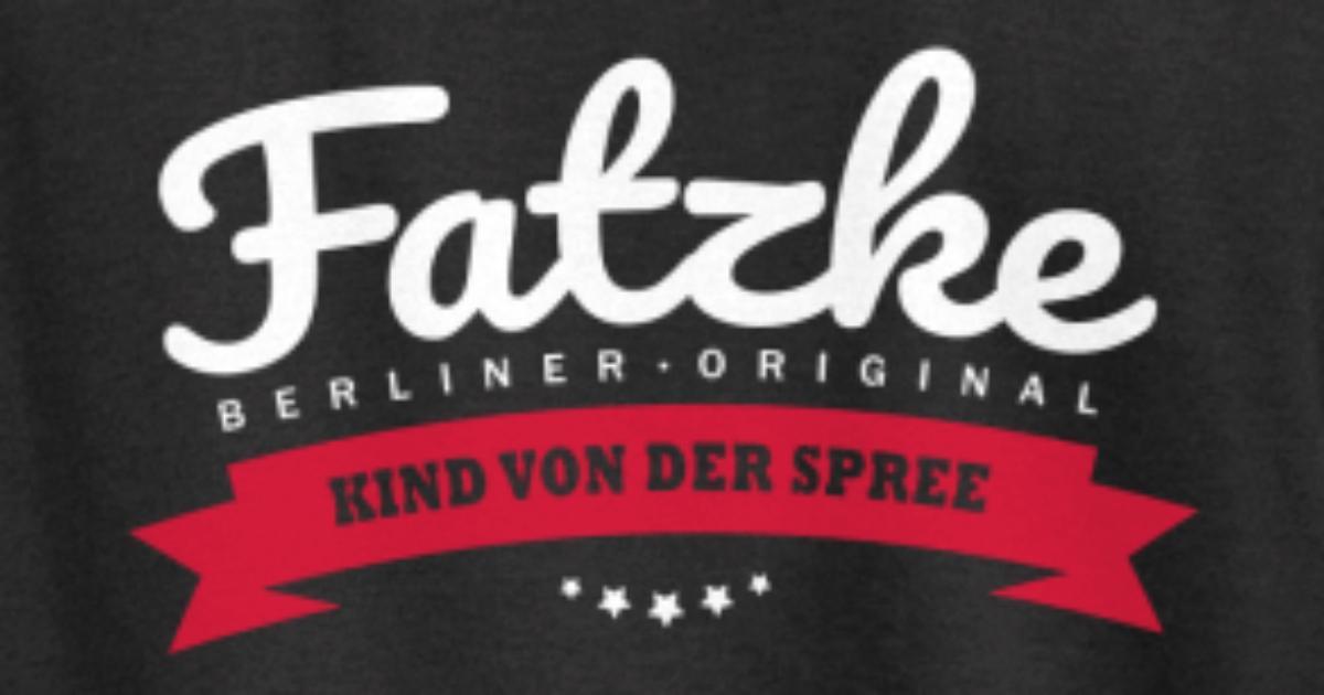 Berlin Spruch Fatzke von Berlin Originals | Spreadshirt