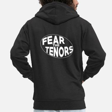 Tenor Fear the Tenors - Music Passion - Men's Premium Hooded Jacket